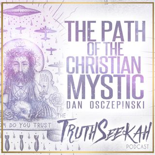 The Path Of The Christian Mystic | Dan Osczepinski