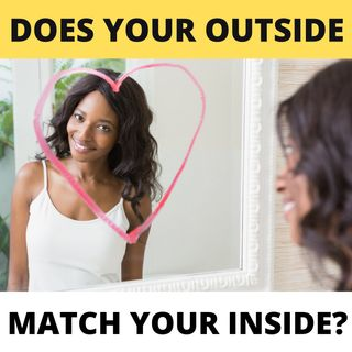 Does Your Outside Match Your Inside?