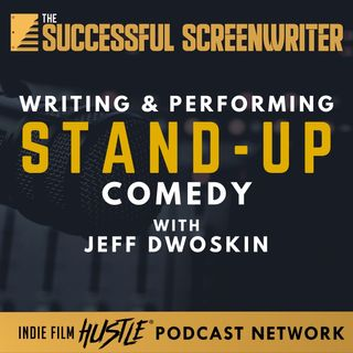 Ep41 - Writing & Performing Stand-Up Comedy with Jeff Dwoskin