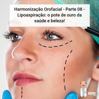 086 Harmonização Orofacial - Parte 08 - Lipoaspiração: o pote de ouro da saúde e beleza!