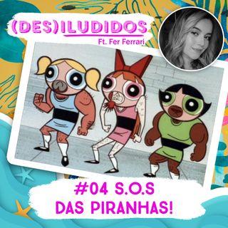#04 - S.O.S das Piranhas (Casos de Ouvintes)