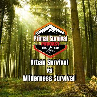 Primal Survival Podcast - Urban Survival vs Wilderness Survival