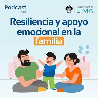 PEF Ep. 2 | Resiliencia y apoyo en la familia