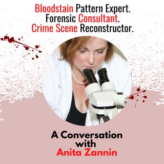 Anita Zannin: Bloodstain Pattern Expert & Forensic Consultant