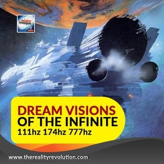 DREAM VISIONS OF THE INFINITE 111 HZ 174 HZ 777 HZ
