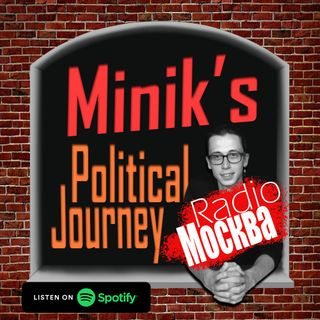 Minik's Political Journey | Radio Москва #2