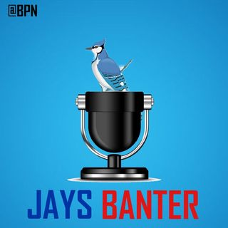 Jays In Weekly Episode #8: Jays Banter