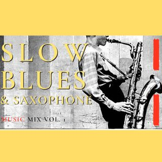 SLOW BLUES SAXOPHONE Vol 1 | Music & Sound #relaxing #mix #compilation