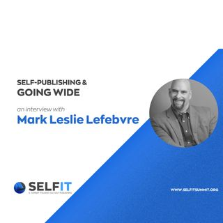 Selfit Summit - Self-Publishing and Going Wide - An interview with Mark Leslie Lefebvre (English)