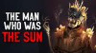 """""""The man who was the Sun"""" Creepypasta"""