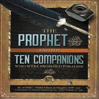 Class #4: The Prophet ﷺ & His Ten Companions- Saeed Rhana