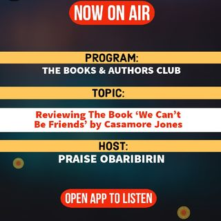 The Books & Authors Club | Reviewing The Book 'We Can't Be Friends' By Casamore Jones