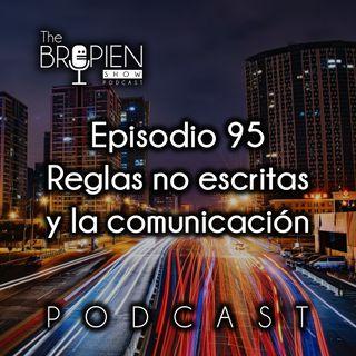095 - Bropien - Reglas no escritas y la comunicación
