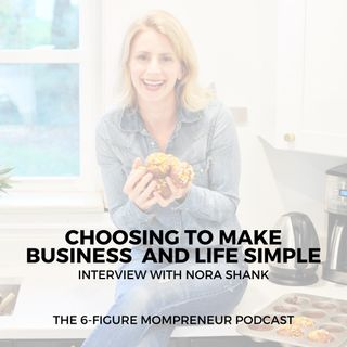 Choosing to make business and life simple with Nora Shank