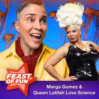 FOF #2976 - Marga Gomez and Queen Latifah Love Science
