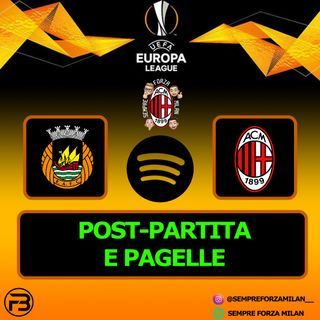 SIAMO in EUROPA LEAGUE!! RIO AVE-MILAN 10-11 | PAGELLE e POST-PARTITA