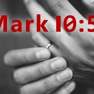 Mark 10:5 Nagging Thoughts