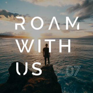 Roam With Us Episode 7 - The Reality Of A Full-time Content Creator