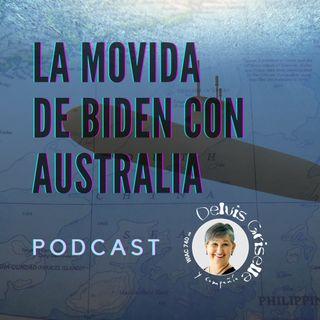 La movida de Biden con Australia