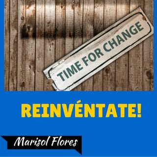 ¿Cómo Reinventarnos A Nosotros Mismos?