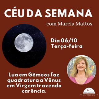 Céu da Semana - Terça, dia 06/10: Lua em Gêmeos faz quadratura a Vênus em Virgem trazendo carência.