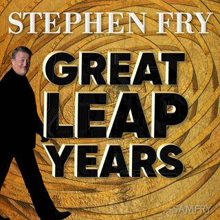 Stephen Fry's Great Leap Years