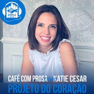 Projeto do coração | Café com prosa