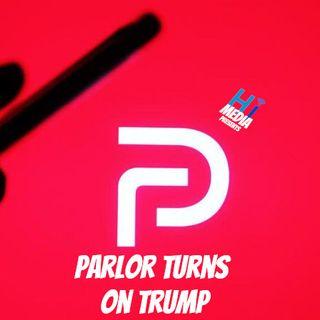 Parlor Turns On Trump
