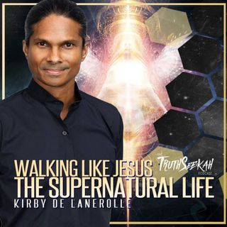 Kirby de Lanerolle | Supernatural Life | Walking Like Jesus