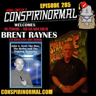Conspirinormal Episode 285- Brent Raynes (John A. Keel: The Man, The Myths, and the Ongoing Mysteries)