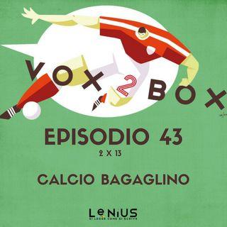 Episodio 43 (2x13) - Calcio Bagaglino