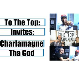 To The Top Invites: Charlamagne Tha God - Dealing with his Mental Health Issues
