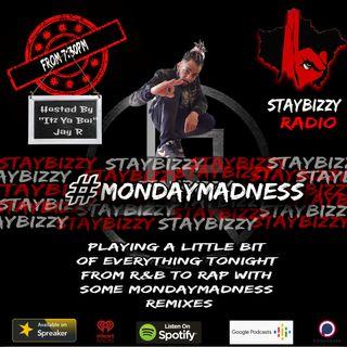 "StayBizzyRadio: Ep.46 #MondayMadness Hosted By ""Itz Ya Boi"" Jay R"