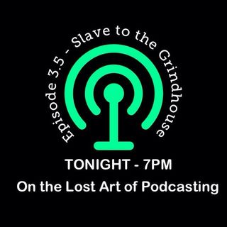 Bonus Episode - Slave to the Grindhouse