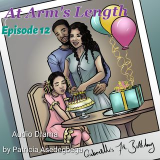 At Arm´s Length- Audio Drama by Patricia Asedegbega (Episode 12)