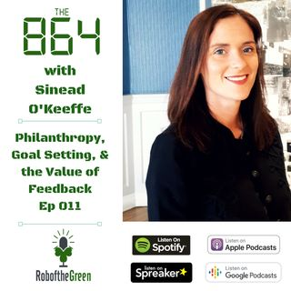 Sinead O'Keeffe on Philanthropy, Goal Setting & the Value of Feedback | #011