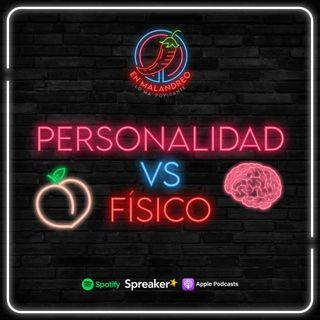 Personalidad vs Físico