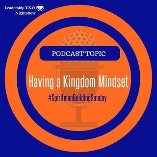 Spiritman Building Sunday -  Having a Kingdom Mindset | Lakeisha McKnight