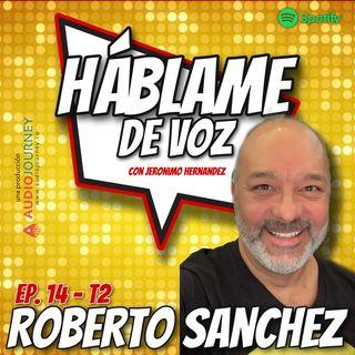HDV Ep. 14 - ABRIENDO CAMINOS con Roberto Sanchez