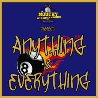 Ep. 249: Anything And Everything #2