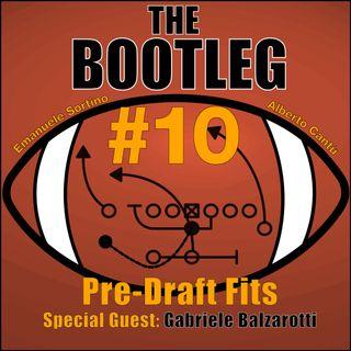 The Bootleg S01E10 - Pre-Draft Fits w/La Strada verso il Draft