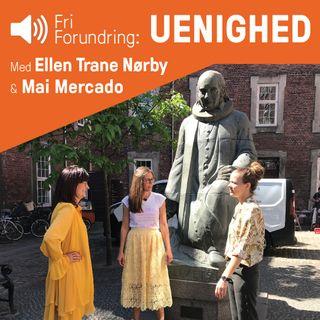 UENIGHED - med Ellen Trane Nørby og Mai Mercado