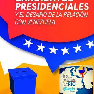 Candidatos presidenciales y el dasafío de la relación con Venezuela III