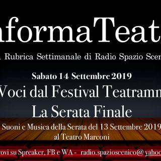 VOCI DAL FESTIVAL : InformaTeatro SPECIALE 14 Settembre. La Serata Finale di Teatramm