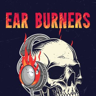 """EAR BURNERS Episode 2: """"Teethed Glory and Injury"""" (Altar of Plagues)"""