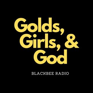 Gold, Girls, & God EP 11-Tomb Raiders