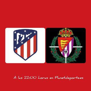 ⚽🔈 Emisión En Directo: Atlético De Madrid ➡ Real Valladolid. Música En Español 🔈⚽
