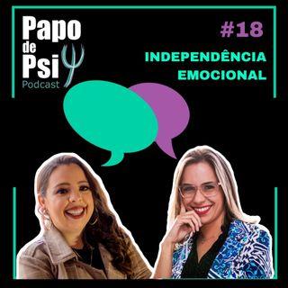 #18 Independência Emocional