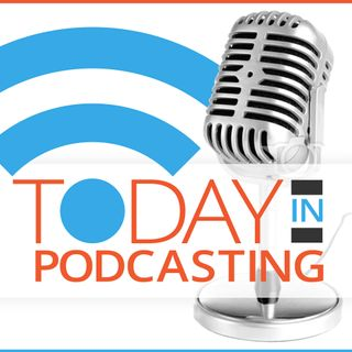 Today in Podcasting - Episode 33
