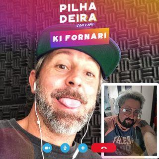 Pilhadeira com Ki Fornari